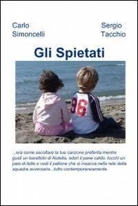 Gli Gli spietati - Tacchio Sergio Simoncelli Carlo - wuz.it