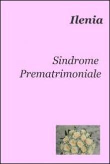 Radiospeed.it Sindrome prematrimoniale Image