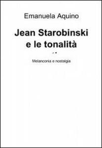 Jean Starobinski e le tonalità emotive