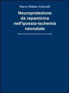 Neuroprotezione da rapamicina nell'ipossia-ischemia neonatale