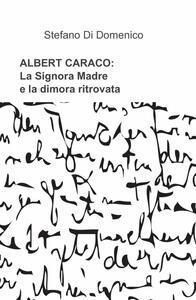 Albert Ceraco: la signora madre e la dimora ritrovata