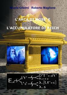 Mercatinidinataletorino.it L' arca di Mosè e l'accumulatore di Reich Image