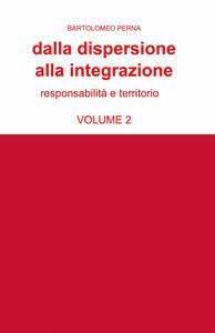 Dalla dispersione alla integrazione. Vol. 2