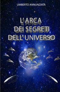 L' arca dei segreti dell'universo