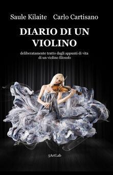 Diario di un violino - Carlo Cartisano,Saule Kilaite - copertina