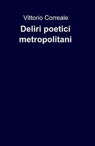 Deliri poetici metropolitani
