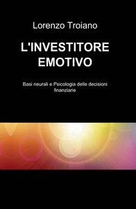 L' investitore emotivo