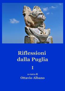 Riflessioni dalla Puglia. Vol. 1