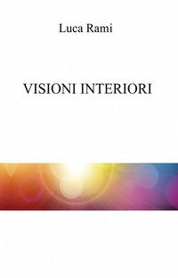 Visioni interiori - Rami Luca - wuz.it