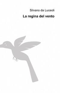 La La regina del vento - Da Luceoli Silvano - wuz.it
