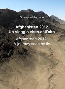 Afghanistan 2012. Un viaggio visto dall'alto