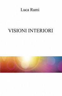Visioni interiori - Rami Luca - wuz.it