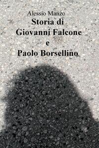 Storia di Giovanni Falcone e Paolo Borsellino