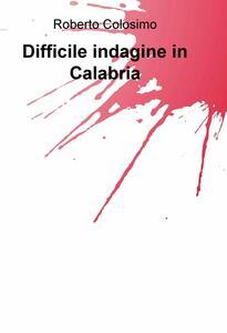 Difficile indagine in Calabria