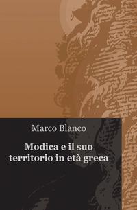 Modica e il suo territorio in età greca - Blanco Marco - wuz.it