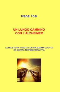 Un lungo cammino con l'alzheimer