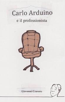 Carlo Arduino e il professionista