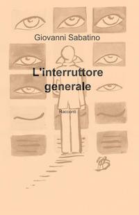 L' L' interruttore generale - Sabatino Giovanni - wuz.it