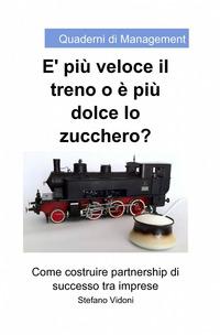 È più veloce il treno o è più dolce lo zucchero - Vidoni Stefano - wuz.it