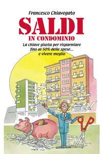 SALDI IN CONDOMINIO - Francesco Chiavegato - ebook