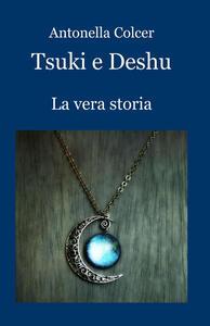 Tsuki e Deshu. La vera storia