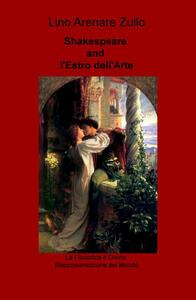 Shakespeare and l'estro dell'arte. La filosofica e divina rappresentazione del mondo
