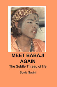 Meet Babaji again. The subtle thread of life