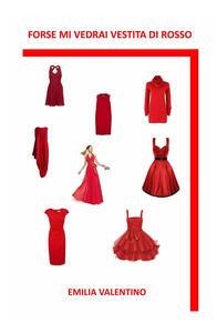 Forse mi vedrai vestita di rosso