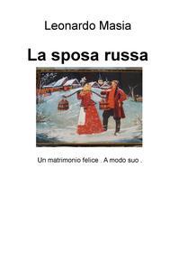 La sposa russa. Un matrimonio felice. A modo suo