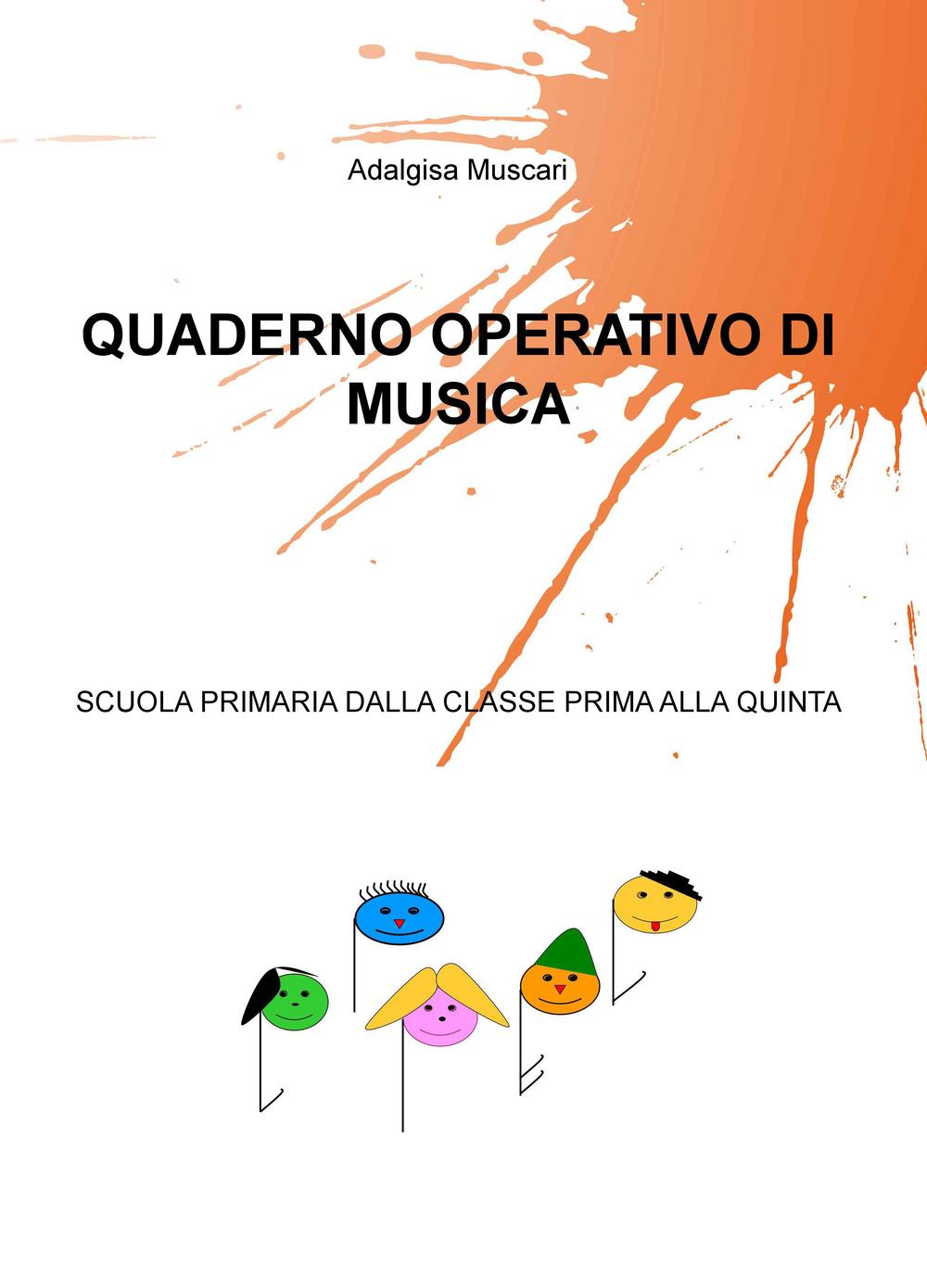 Quaderno operativo di musica. Scuola primaria dalla classe prima alla quinta