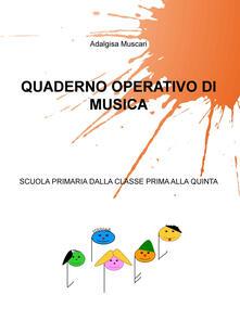 Capturtokyoedition.it Quaderno operativo di musica. Scuola primaria dalla classe prima alla quinta Image