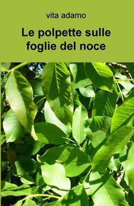 Le polpette sulle foglie del noce