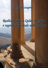 Realtà onirica a Qalat An-Nisa e sogni di vita reale nelle zolfare - Lacagnina Nino - wuz.it