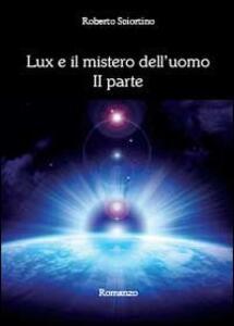 Lux e il mistero dell'uomo. Vol. 2