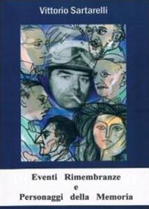 Eventi, rimembranze e personaggi della memoria