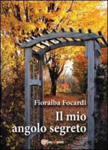 Il mio angolo segreto - Fioralba Focardi - copertina