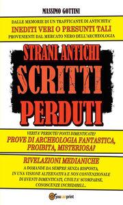 Ebook Strani antichi scritti perduti Gottini, Massimo