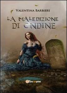 Libro La maledizione di Ondine Valentina Barbieri