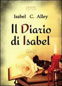 Libro Il diario di Isabel Isabel C. Alley
