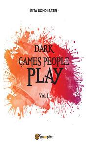 Dark games people play. Vol. 1