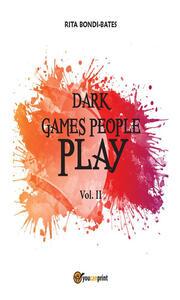 Dark games people play. Vol. 2