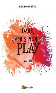 Dark games people play. Vol. 3