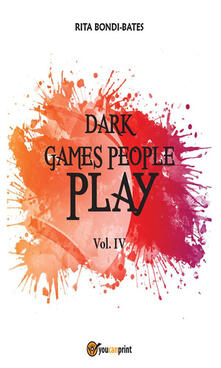 Dark games people play. Vol. 4