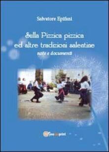 Sulla pizzica pizzica ed altre tradizioni salentine - Salvatore Epifani - copertina