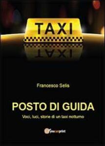 Posto di guida: voci, luci, storie di un taxi notturno