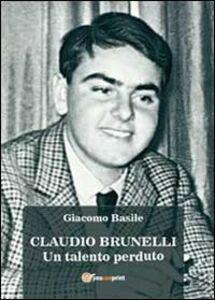 Claudio Brunelli. Un talento perduto