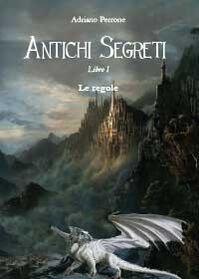 Antichi segreti. Libro I. Le regole del gioco