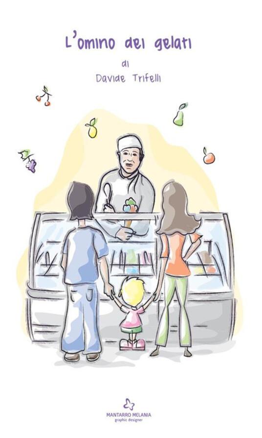 L' omino dei gelati - Davide Trifelli - ebook