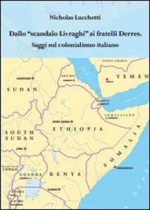 Dallo scandalo Livraghi ai fratelli Derres. Saggi sul colonialismo italiano
