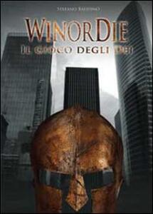 WinorDie. Il gioco degli dei